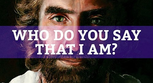 jesus-who-do-you-say-that-i-am
